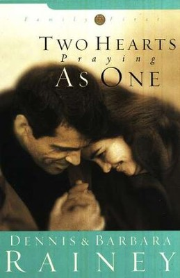 Two Hearts Praying as One   -     By: Dennis Rainey, Barbara Rainey