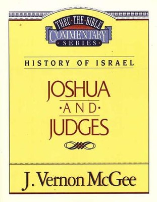 Joshua and Judges: Thru the Bible Commentary Series   -     By: J. Vernon McGee