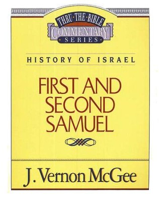 First and Second Samuel: Thru the Bible Commentary Series   -     By: J. Vernon McGee