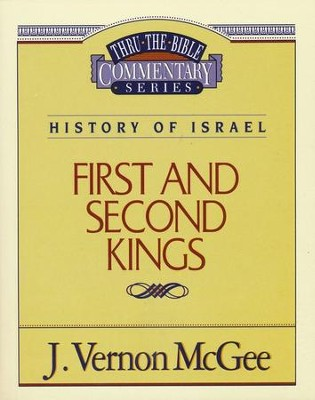 First and Second Kings: Thru the Bible    -     By: J. Vernon McGee