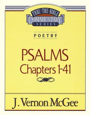 Psalms Chapters 1-41: Thru the Bible Commentary Series   -     By: J. Vernon McGee