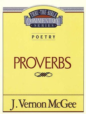 Proverbs - Thru the Bible   -     By: J. Vernon McGee