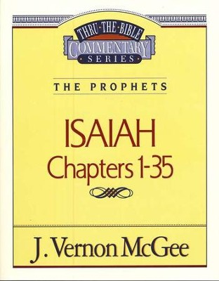 Isaiah Chapters 1-35: Thru the Bible Commentary Series   -     By: J. Vernon McGee