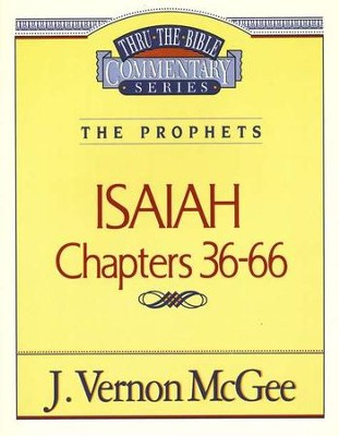 Isaiah Chapters 36-66: Thru the Bible Commentary Series   -     By: J. Vernon McGee