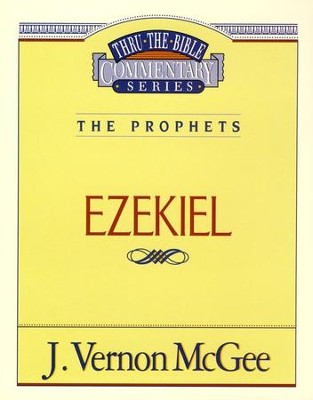 Ezekiel: Thru the Bible Commentary Series   -     By: J. Vernon McGee
