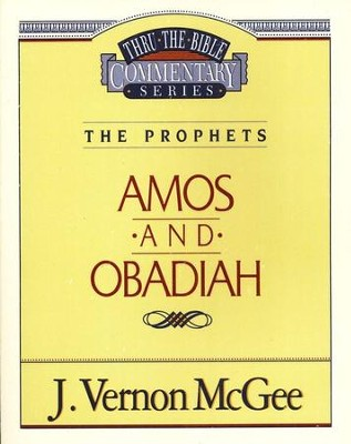 Amos & Obadiah: Thru the Bible Commentary Series   -     By: J. Vernon McGee