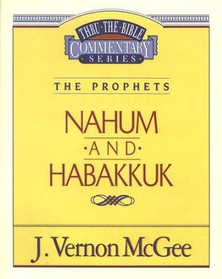 Nahum-Habakkuk - Thru the Bible   -     By: J. Vernon McGee