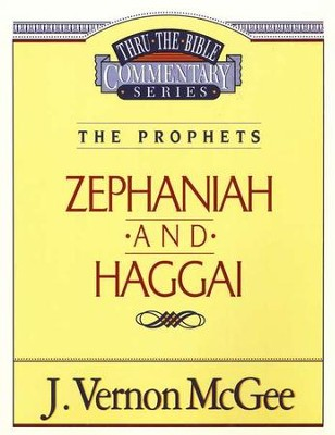 Zephaniah-Haggai - Thru the Bible   -     By: J. Vernon McGee
