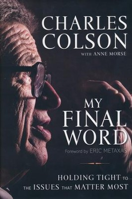 My Final Word - BGD   -     By: Charles Colson