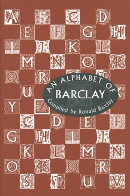 An Alphabet of Barclay  -     By: William Barclay