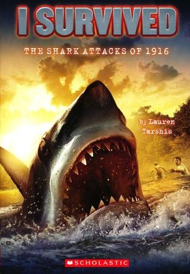 #2: I Survived the Shark Attacks of 1916  -     By: Lauren Tarshis