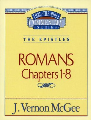 Romans I - Thru the Bible   -     By: J. Vernon McGee