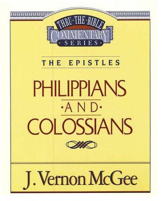 Philippians-Colossians: Thru the Bible Commentary Series   -     By: J. Vernon McGee