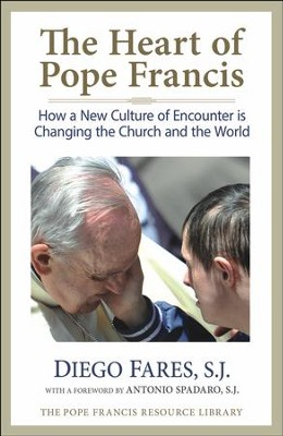 The Heart of Pope Francis  (The Pope Francis Resource Library)  -     By: Diego Fares S.J., Antonio Spadaro S.J.