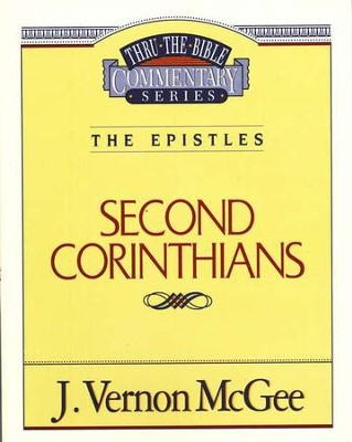 Second Corinthians: The Epistles Thru The Bible Commentary Series  -     By: J. Vernon McGee