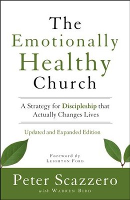 The Emotionally Healthy Church, Updated and Expanded Edition  -     By: Peter Scazzero