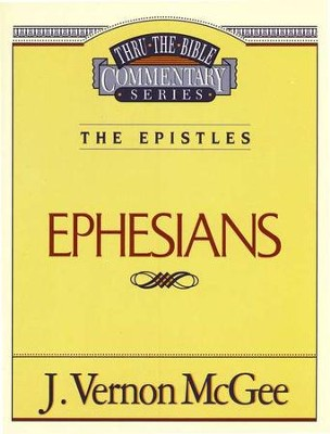 Ephesians: Thru the Bible Commentary Series   -     By: J. Vernon McGee