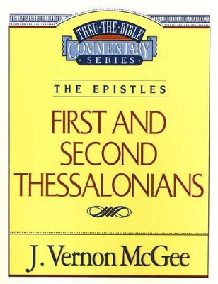 First and Second Thessalonians: Thru the Bible Commentary Series   -     By: J. Vernon McGee