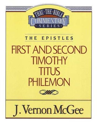First and Second Timothy, Titus, Philemon: Thru the Bible Commentary Series   -     By: J. Vernon McGee