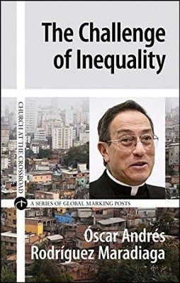 The Challenge of Inequality  -     By: Oscare Andres Rodgriquez Maradiaga