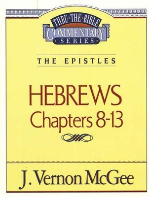 Hebrews II - Thru the Bible   -     By: J. Vernon McGee