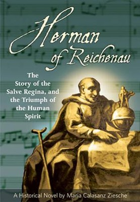 Herman of Reichenau: The Story of the Salve Regina and the Triumph of the Human Spirit  -     By: Maria Ziesche