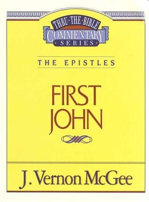 First John: Thru the Bible Commentary Series   -     By: J. Vernon McGee