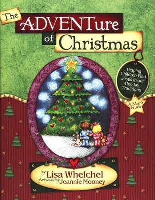 The ADVENTure of Christmas: Finding Jesus in Our Holiday Traditions  -     By: Lisa Whelchel