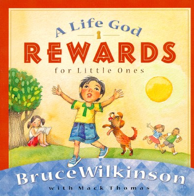 A Life God Rewards for Little Ones (Ages 2 to 5), Board Book   -     By: Bruce Wilkinson, Thomas Womack