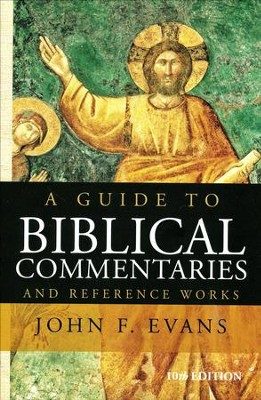 Guide To Biblical Commentaries And Reference Works  -     By: John F. Evans