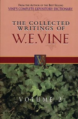 Collected Writings of W. E. Vine Volume 2  -     By: William Vine