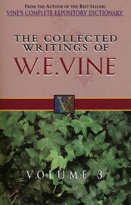 Collected Writings of W. E. Vine-Volume  3  -     By: William Vine