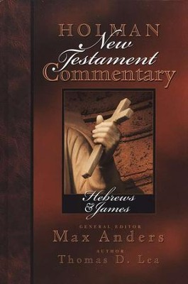 Hebrews & James: Holman New Testament Commentary [HNTC]   -     By: Max Anders