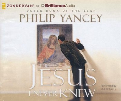 The Jesus I Never Knew - unabridged audiobook on CD  -     By: Philip Yancey