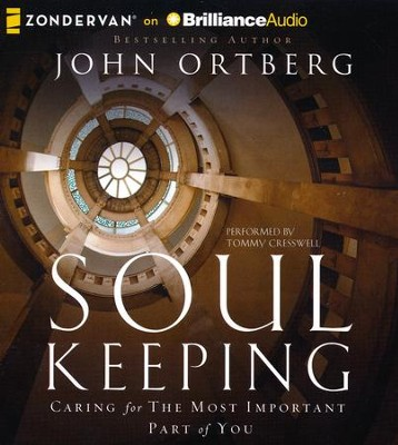 Soul Keeping: Caring for the Most Important Part of You - unabridged audiobook on CD  -     Narrated By: Tommy Cresswell     By: John Ortberg