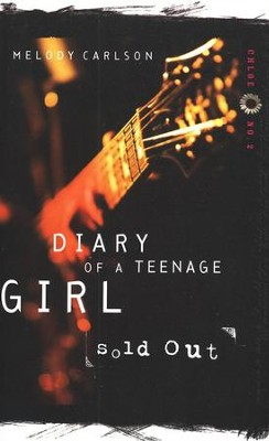 Diary of a Teenage Girl Series, Chloe #2: Sold Out   -     By: Melody Carlson