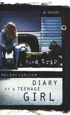 Diary of a Teenage Girl Series, Chloe #3: Road Trip   -     By: Melody Carlson