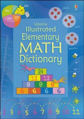 Illustrated Elementary Math Dictionary  -     By: Kirsteen Rogers, Tori Large, Carrie A. Armstrong