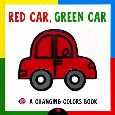 Red Car, Green Car: A Changing Colors Book  -
