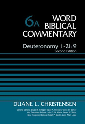 Deuteronomy 1-21:9: Word Biblical Commentary, Volume 6A (Revised) [WBC]   -     Edited By: Bruce M. Metzger, David Allen Hubbard     By: Duane Christensen