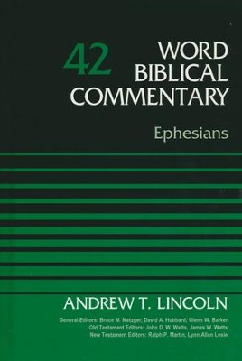Ephesians: Word Biblical Commentary, Volume 42 [WBC] (Revised)  -     Edited By: Bruce M. Metzger, David Allen Hubbard     By: Andrew Lincoln