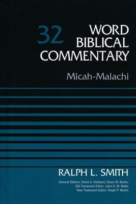 Micah-Malachi: Word Biblical Commentary, Volume 32 [WBC] (Revised)  -     Edited By: David Allen Hubbard, Glenn W. Barker     By: Ralph Smith