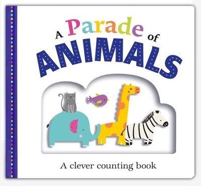 A Parade of Animals: A clever counting book  -
