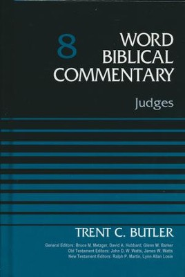 Judges: Word Biblical Commentary, Volume 8 (Revised) [WBC]   -     Edited By: Bruce M. Metzger, David Allen Hubbard     By: Trent C. Butler
