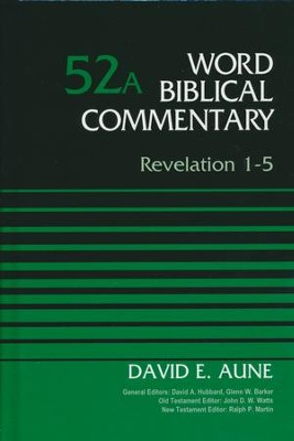 Revelation 1-5: Word Biblical Commentary, Volume 52A (Revised) [WBC]    -     Edited By: David Allen Hubbard, Glenn W. Barker     By: David Aune