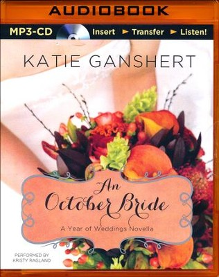 An October Bride -unabridged audiobook on MP3-CD  -     By: Katie Ganshert