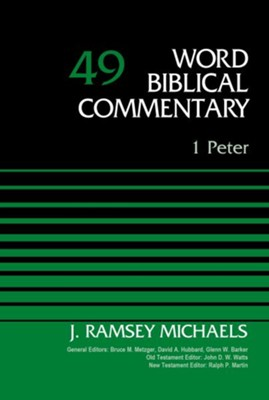 1 Peter: Word Biblical Commentary, Volume 49 [WBC]   -     By: J. Ramsey Michaels