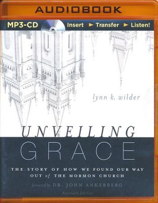 Unveiling Grace: The Story of How We Found Our Way Out of the Mormon Church - unabridged audiobook on MP3-CD  -     By: Lynn Wilder