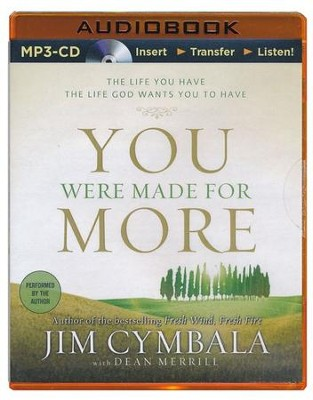 You Were Made for More: The Life You Have, the Life God Wants You to Have - unabridged audiobook on MP3-CD  -     By: Jim Cymbala