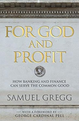 For God and Profit  -     By: Samuel Gregg